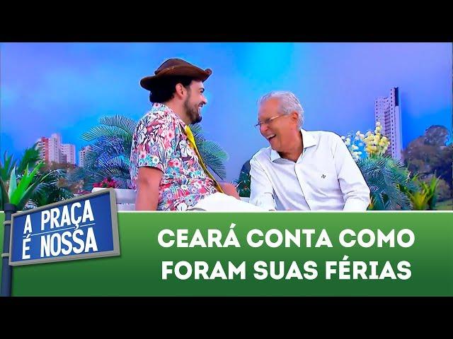 Ceará conta como foram suas férias | A Praça É Nossa (07/03/19)