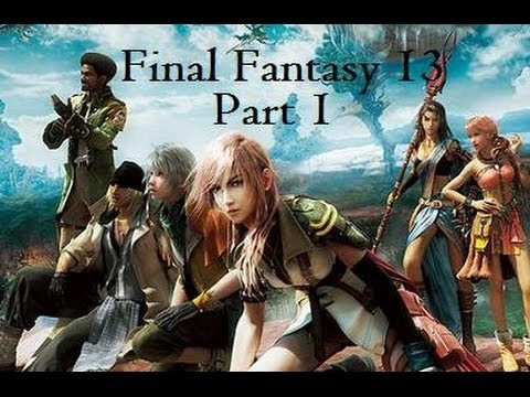Let's Play - Final Fantasy XIII - Part 1 - The Purge Train The Guardian and Nora.