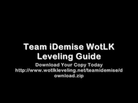 Team iDemise WotLK Leveling Guide