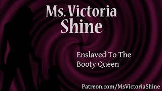Enslaved To The Booty Queen - Femdom Ass Worship HFO Fantasy