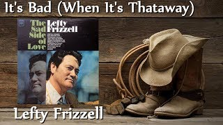 Lefty Frizzell - Its Bad (When Its Thataway) *1965* YouTube Videos