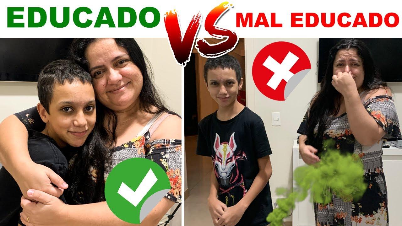 EDUCADO VS MAL EDUCADO COM A MÃE
