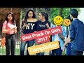 Best Prank on Girls 2017 Compilation | Pranks In India | Filmy Ladka