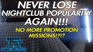 GTA ONLINE - NEVER LOSE NIGHTCLUB POPULARITY AGAIN!!! NO MORE PROMOTION MISSIONS!?!?
