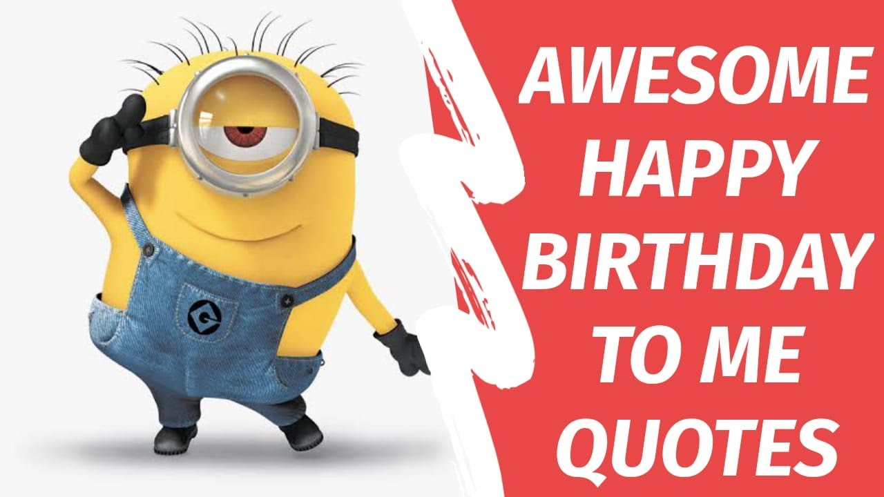 36 Awesome Happy Birthday To Me Quotes With Status Images Urban Family Talk