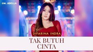 Download lagu Aku Tak Butuh Cinta - Difarina Indra - OM ADELLA