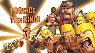 Clash of clans - Protect the king 3 ( the bArBbrigadE)