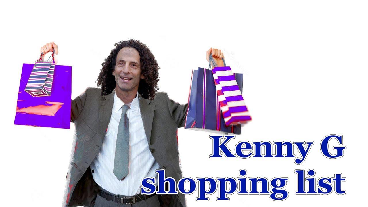 Kenny G Shopping List Youtube