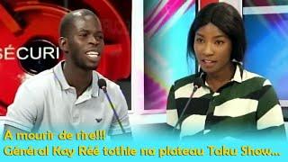 A mourir de rire!!! Général Kay Réé tothie na plateau Taku Show...
