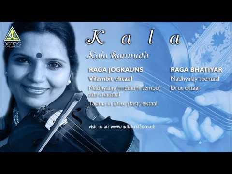 Kala : Kala Ramnath (Raga Jogkauns, Raga Bhatiyar) Mp3