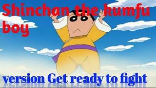 Download lagu Shinchan the kumfu boy version Get ready to fight||AMV on Shincha