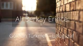 Lafügüzaf - Ali Berkay Erince (Gökhan Türkmen Cover) Video
