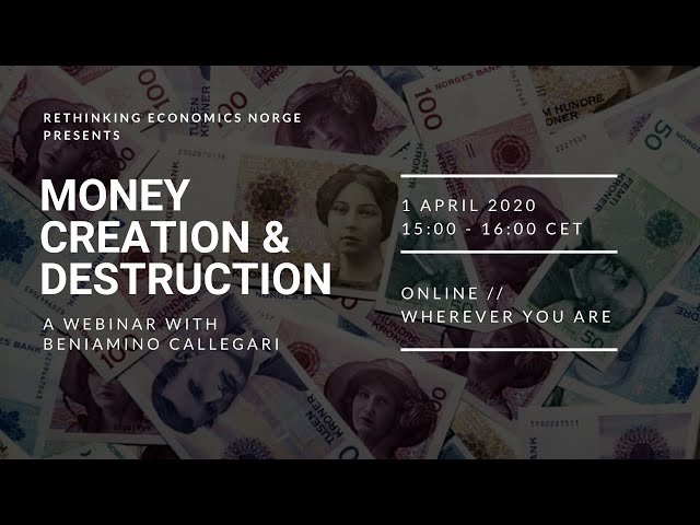 Webinar: Money creation, destruction and the monetary system - with Beniamino Callegari