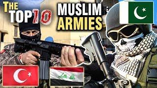 The Top 10 Most Powerful Muslim Armies