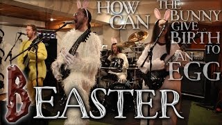How Can The Bunny Give Birth To An Egg?  (TALANAS Easter Video 2014)