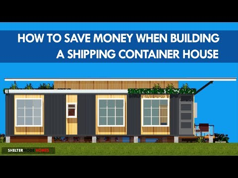 Top 10 Most Affordable Ways to SAVE MONEY When Building a SHIPPING CONTAINER HOUSE | SHELTERMODE