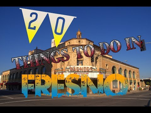 Top 20 Things To Do In Fresno, California