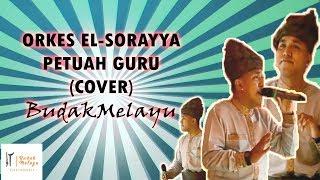 Gambar cover Orkes El-Surayya PETUAH GURU (COVER) Budak Melayu