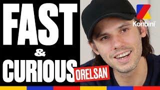 Fast & Curious - L'interview parfaite d'Orelsan