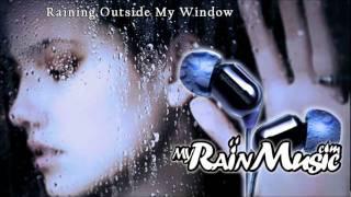 myrainmusic raining outside my window