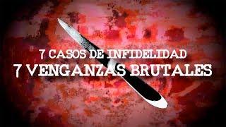 TOP: 7 CASOS DE INFIDELIDAD, 7 VENGANZAS