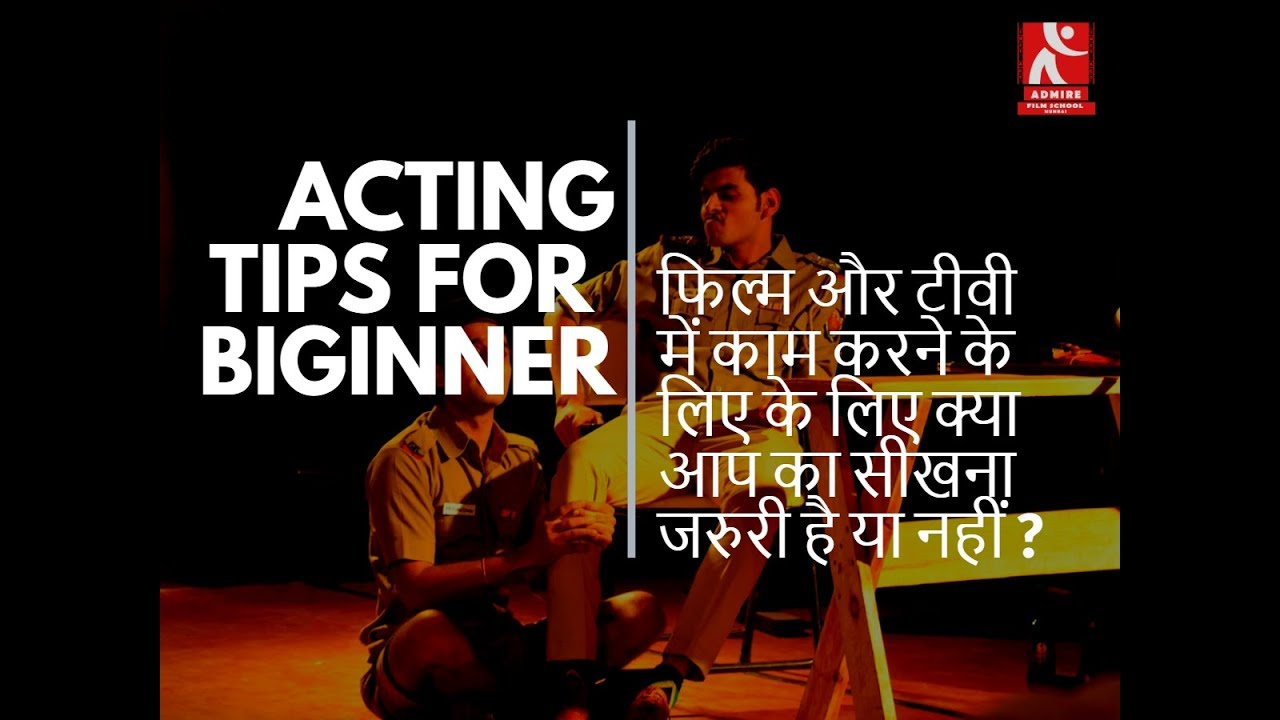 Acting Tips for Beginners|How to become an Actor|Admire Film
