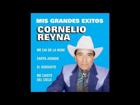 Cornelio Reyna - Me Cai De La Nube