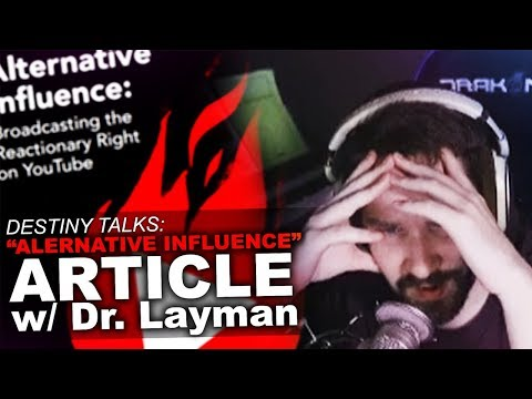Destiny Talks About Alternative Influence Article - Ft Dr Layman