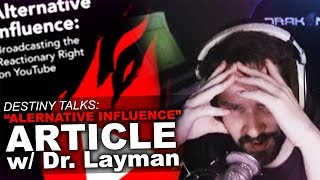 "Destiny Talks About ""Alternative Influence"" Article - Ft. Dr. Layman"