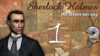 Шерлок Холмс: Загадка серебряной сережки. Убийство. Прохождение, часть 1