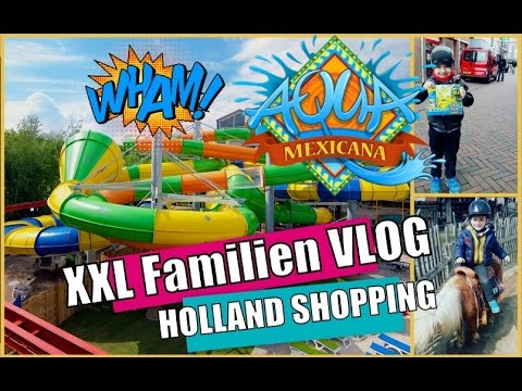 XXL Familien Vlog 🇳🇱 Shoppen in Holland 🎢 Aqua Mexicana Slagharen neue Augenbrauen Microblading