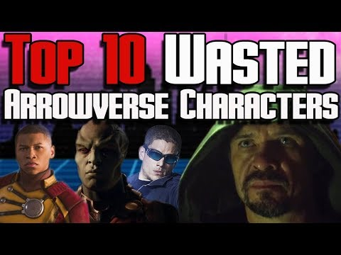 Arrowverse Top 10 Wasted Characters | CW Arrowverse Disappointing Characters Who Deserve More