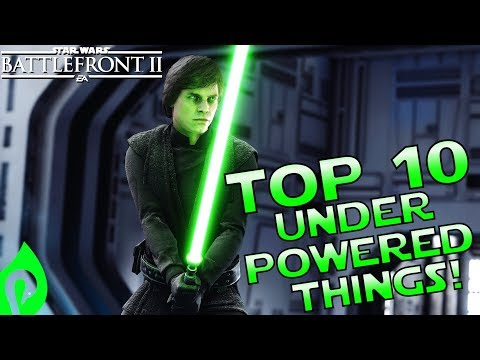 Top Ten Under Powered Things In Battlefront 2!