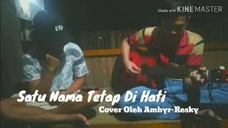 Download Satu Nama Tetap di hati | Cover Oleh Resky-Amhyr