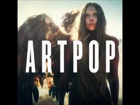 Lady Gaga - ARTPOP (Audio) - (G.U.Y. Video Version)