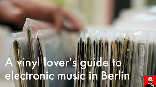 A vinyl lover's guide to electronic music in Berlin