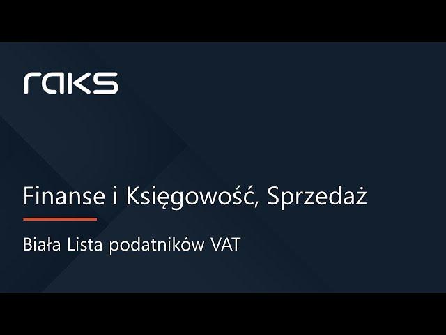 Biała Lista podatników VAT. Weryfikacja w programie RAKS.