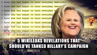 5 Wikileaks Revelations That Should've Tanked Hillary's Campaign