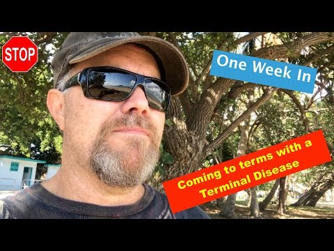 Dave's Healing Journey - One Week In, coming to terms with a terminal disease