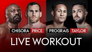 LIVE WORKOUT! Regis Prograis vs Josh Taylor & Derek Chisora vs David Price