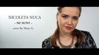 Nicoleta Nuca - Nu sunt  (cover by Mary G)