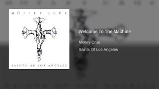 Motley Crue - Welcome To The Machine