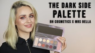 The Dark Side Palette | Mrs Bella x Bh Cosmetics | First Impression😍
