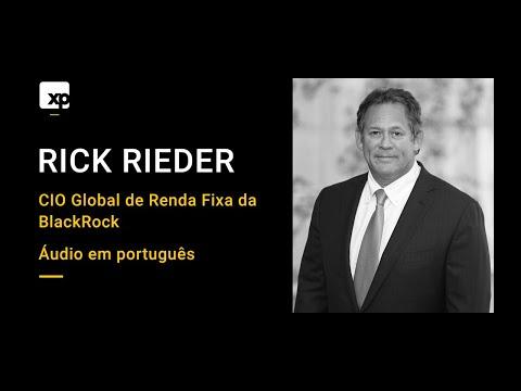 A visão de Rick Rieder, CIO Global de Renda Fixa da BlackRock - Áudio em português