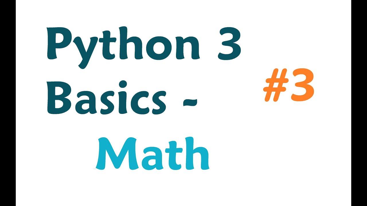 Python 3 Programming Tutorial: Math - YouTube
