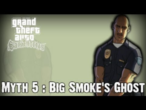 Grand Theft Auto San Andreas Myth Investigations Myth 5 : Big Smoke's Ghost