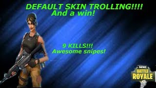 FORTNITE BATTLE ROYALE: DEFAULT SKIN TROLLING!!!