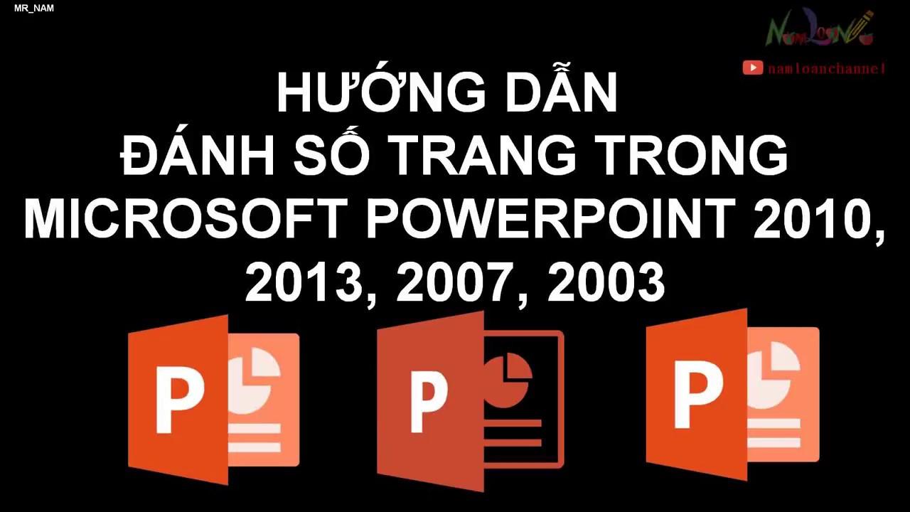 Hướng dẫn đánh số trang trong Microsoft Powerpoint 2019, 2016, 2013, 2010, 2007, 2003