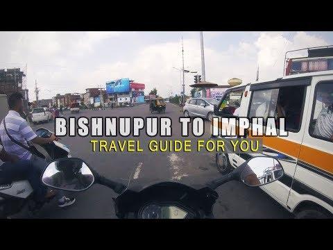 BISHNUPUR MANIPUR TO IMPHAL   NH2 MANIPUR   IMPHAL CITY