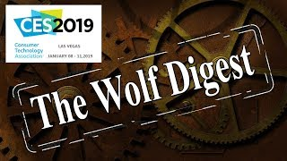 The Wolf Digest - CES Special: Day1 - 01/08/2019 - RTX2080ti, AT&T 5GE, Apple Trolls, Galaxy, LG TVs